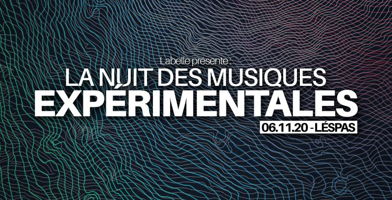La nuit des musiques expérimentales #2