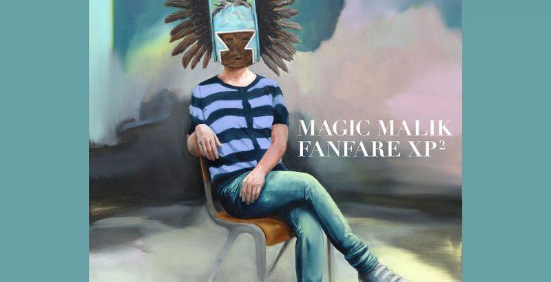 Magic Malik Fanfare XP-1