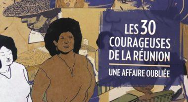 img-Le temps des femmes - Les 30 courageuses de La Réunion, une affaire oubliée