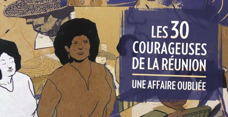 Le temps des femmes - Les 30 courageuses de La Réunion, une affaire oubliée